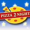 Pizza 2 Night